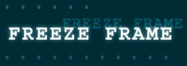 FREEZE FRAME PROJECT