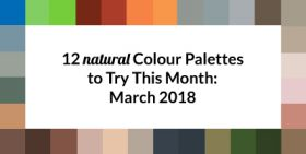 12 Natural Colour Palettes to Try This Month: March 2018