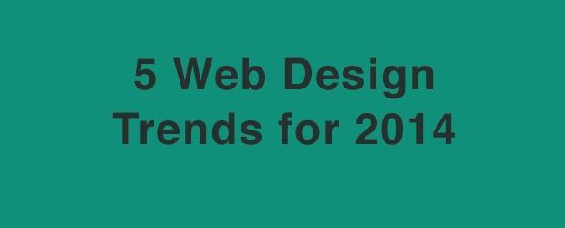 5 Web Design Trends for 2014