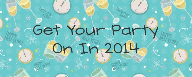 Get Your Party On In 2014