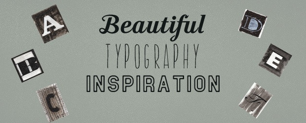 Beautiful Typography Inspiration