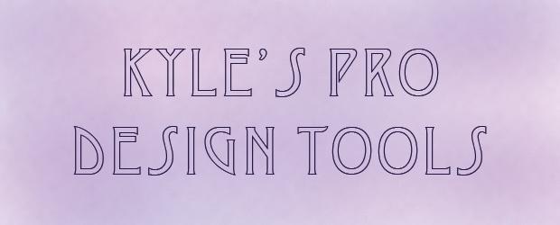 Kyle's Pro Design Tools