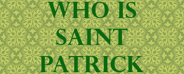 Who is Saint Patrick?