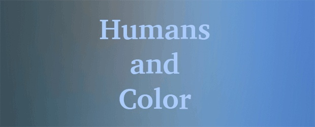 Humans and their Relationship with Color