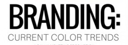 Branding: Current Color Trends