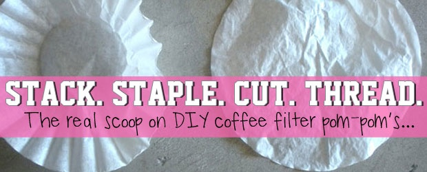 DIY Coffee Filter Pom-Pom's Revisited: Assembling