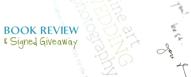 Fine Art Wedding Photography: Book Review & Giveaway