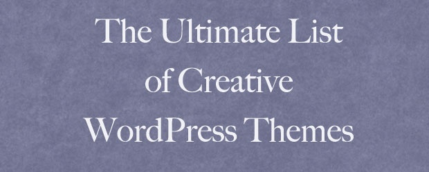 The Ultimate List of Creative WordPress Themes