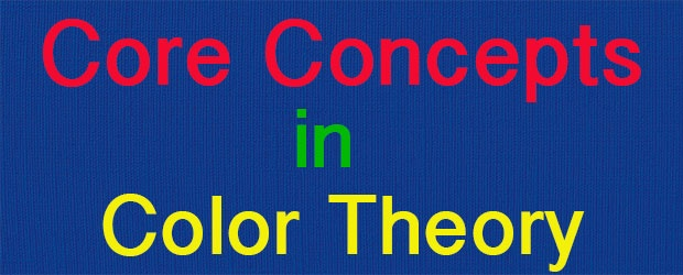 Core Concepts in Color Theory